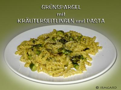 Grünspargel mit Kräuterseitlingen und Pasta Rezept