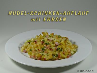 Nudel-Schinken-Auflauf mit Erbsen Rezept