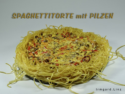 Spaghettitorte mit Pilzen Rezept