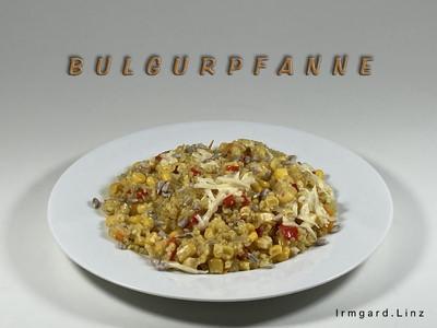 Bulgurpfanne Rezept