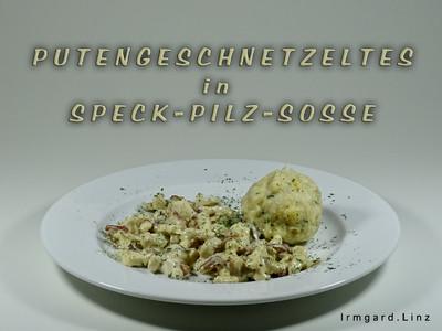 Putengeschnetzeltes in Speck-Pilz-Sosse Rezept