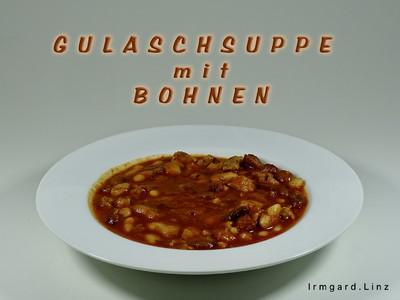 Gulaschsuppe mit Bohnen Rezept