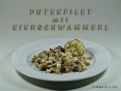 Putenfilet mit Eierschwammerl Rezept