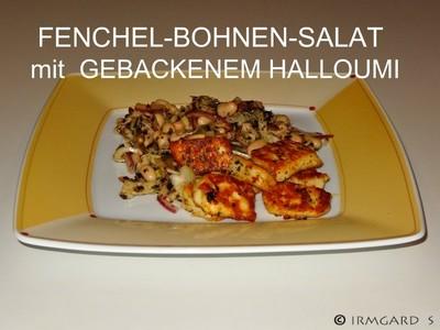 Fenchel-Bohnensalat mit gebackenem Halloumi Rezept